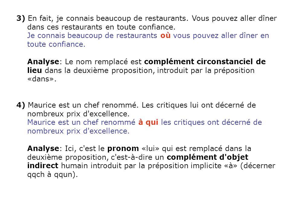 3) En fait, je connais beaucoup de restaurants