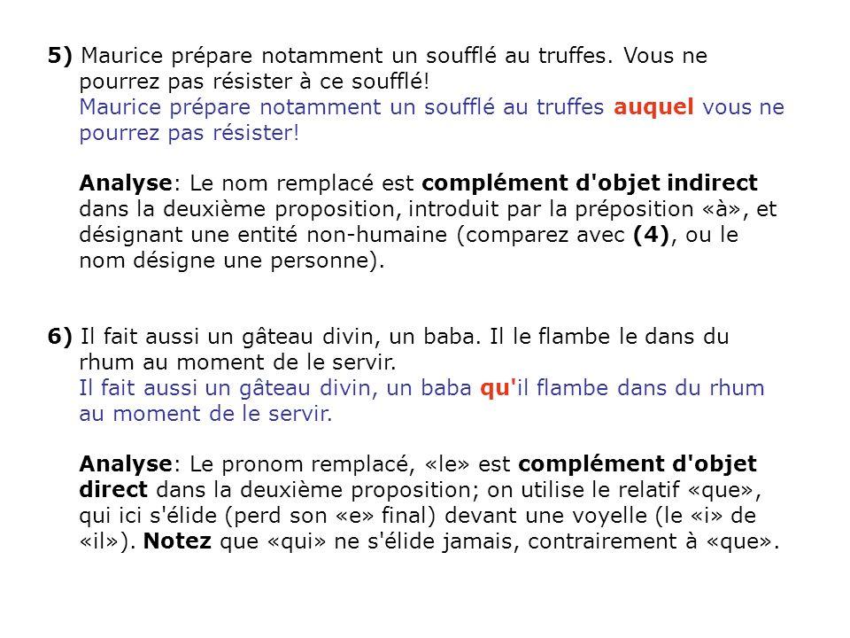 5) Maurice prépare notamment un soufflé au truffes