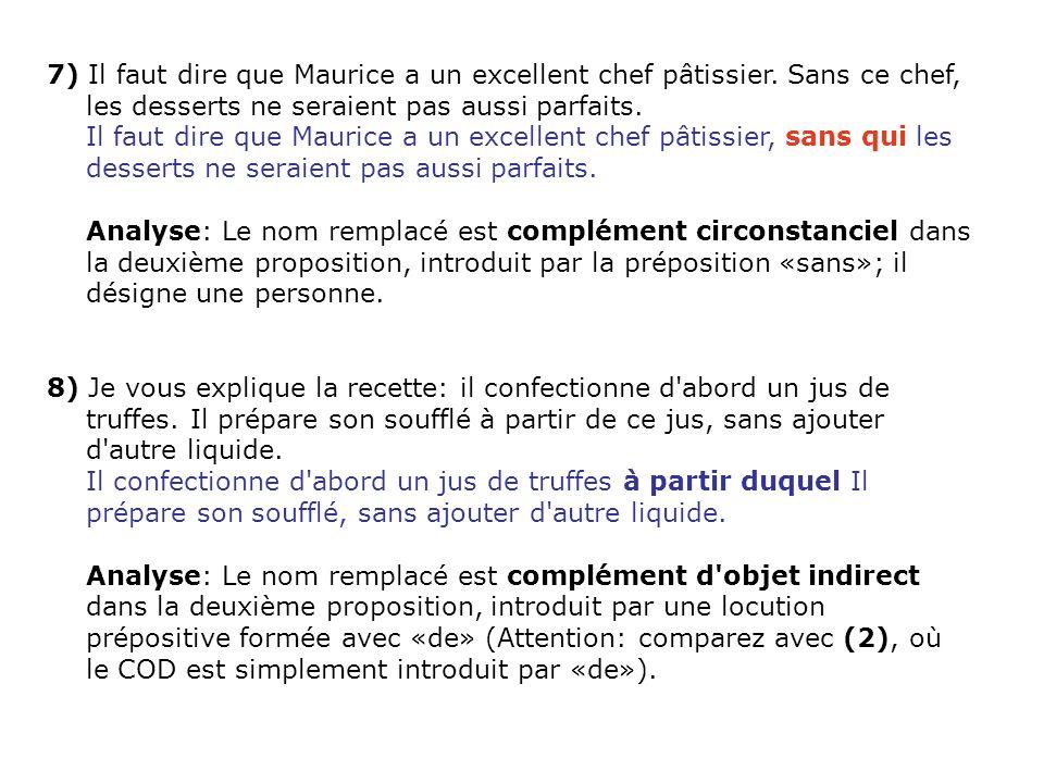 7) Il faut dire que Maurice a un excellent chef pâtissier