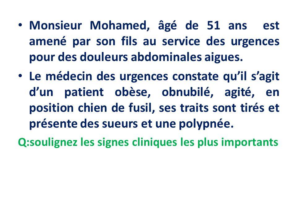 Monsieur Mohamed, âgé de 51 ans est amené par son fils au service des urgences pour des douleurs abdominales aigues.