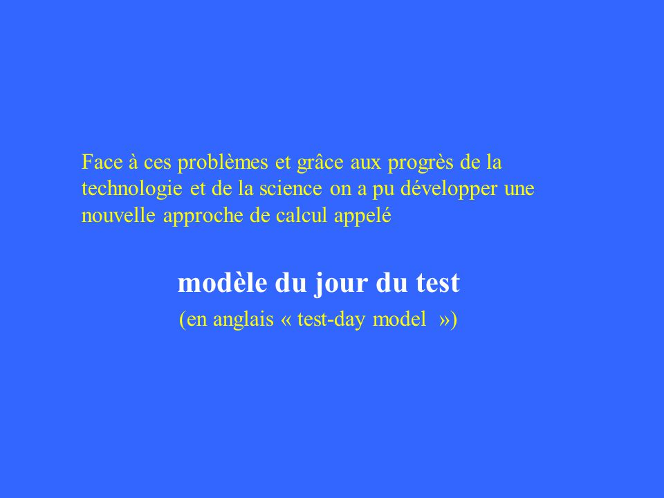 (en anglais « test-day model »)