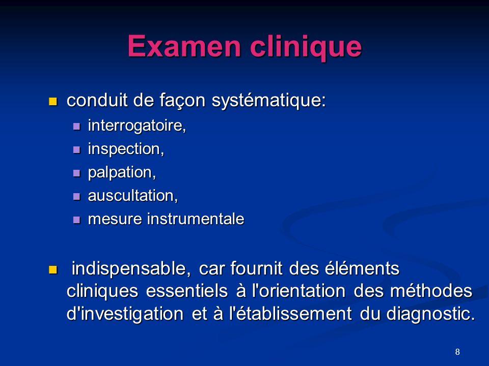 Examen clinique conduit de façon systématique: