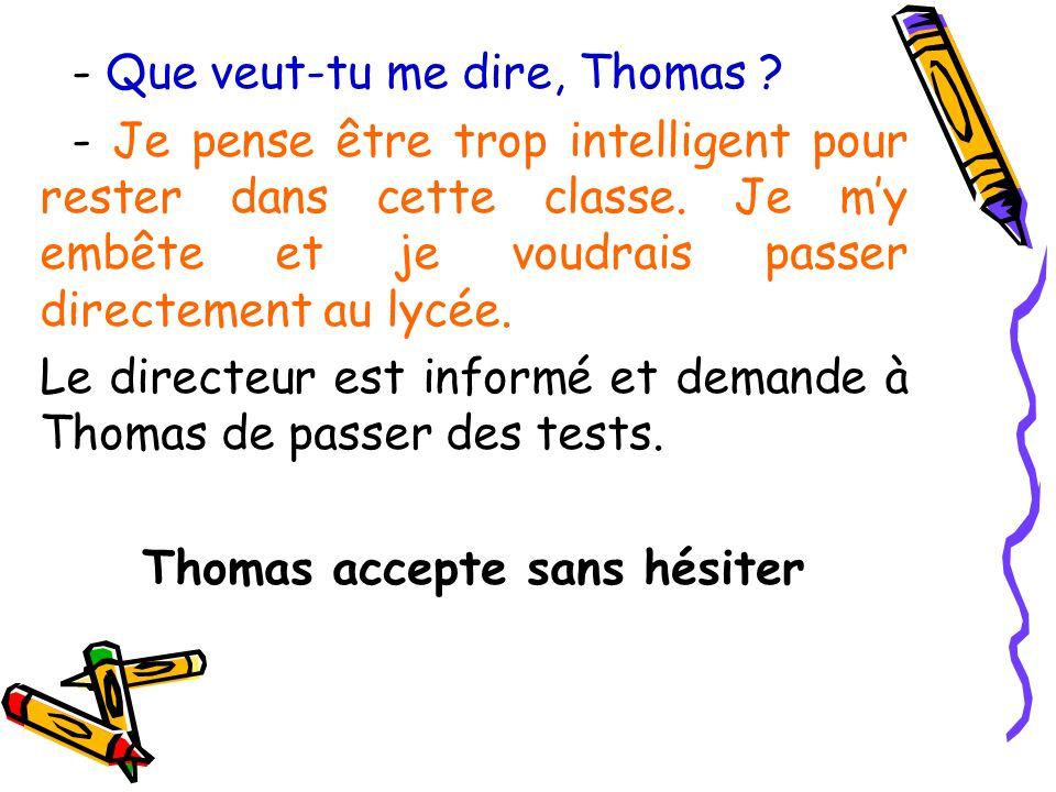 Thomas accepte sans hésiter
