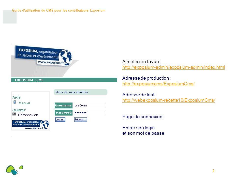 A mettre en favori : http://exposium-admin/exposium-admin/index.html. Adresse de production : http://exposiumcms/ExposiumCms/