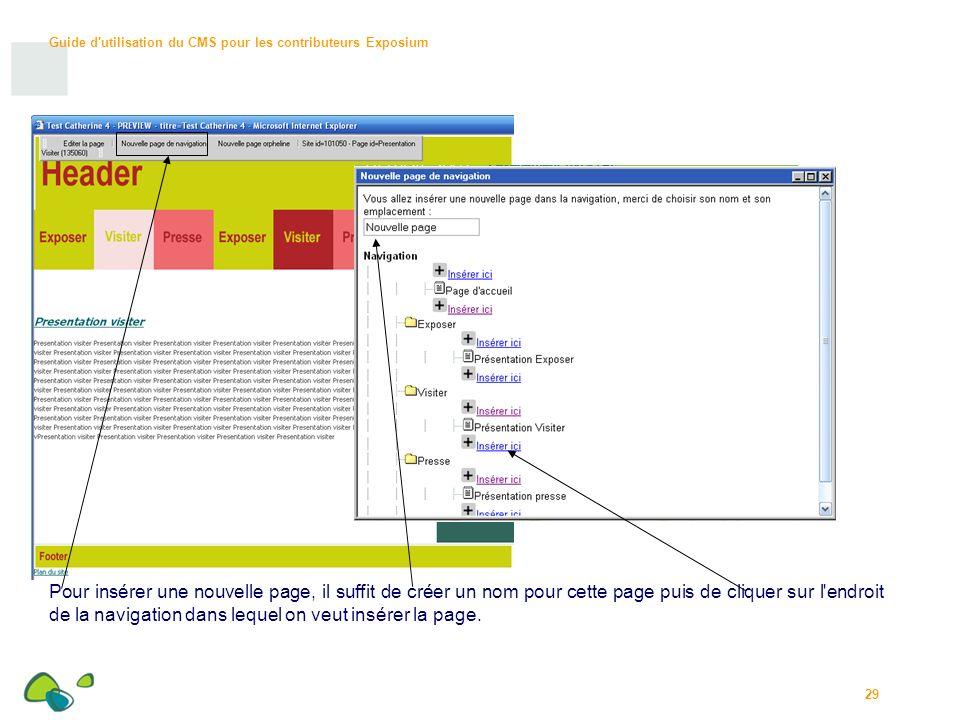 Pour insérer une nouvelle page, il suffit de créer un nom pour cette page puis de cliquer sur l endroit de la navigation dans lequel on veut insérer la page.
