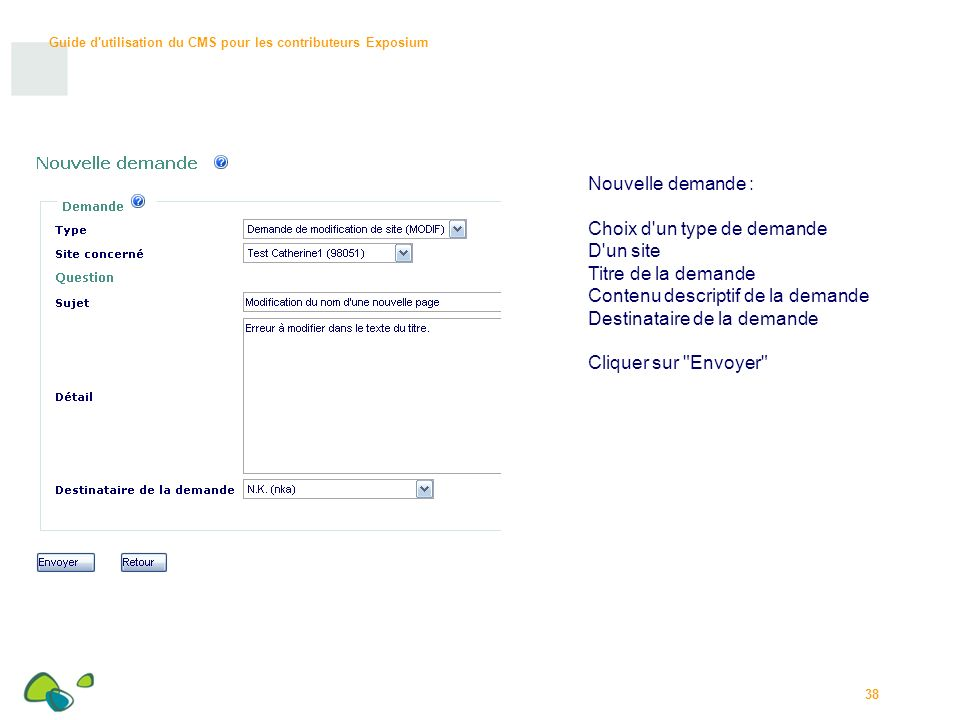 Nouvelle demande : Choix d un type de demande. D un site. Titre de la demande. Contenu descriptif de la demande.