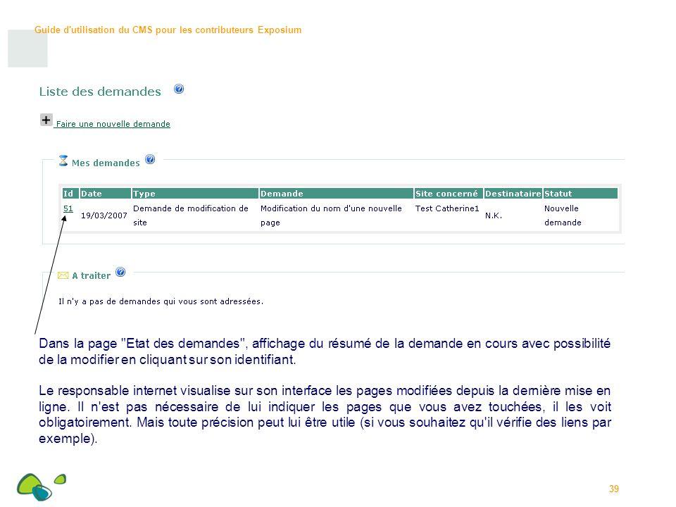 Dans la page Etat des demandes , affichage du résumé de la demande en cours avec possibilité de la modifier en cliquant sur son identifiant.