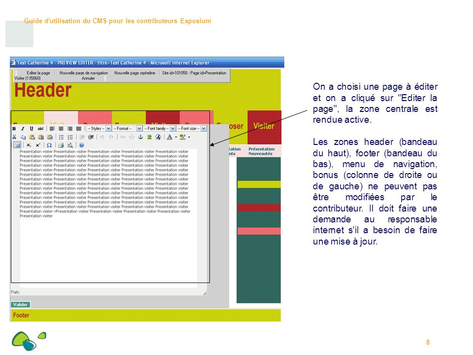 On a choisi une page à éditer et on a cliqué sur Editer la page , la zone centrale est rendue active.