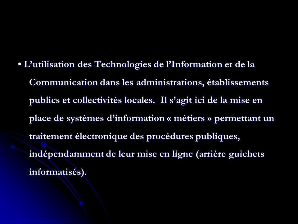 • L'utilisation des Technologies de l'Information et de la Communication dans les administrations, établissements publics et collectivités locales.