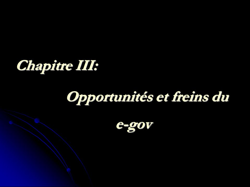 Chapitre III: Opportunités et freins du e-gov