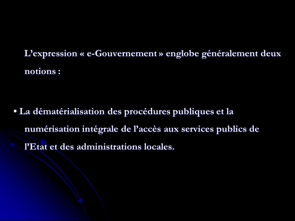 L'expression « e-Gouvernement » englobe généralement deux notions :