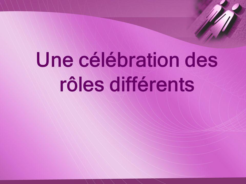 Une célébration des rôles différents