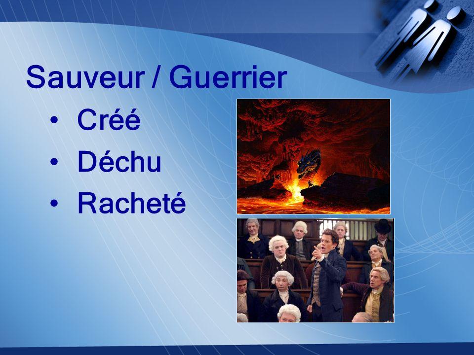 Sauveur / Guerrier Créé Déchu Racheté