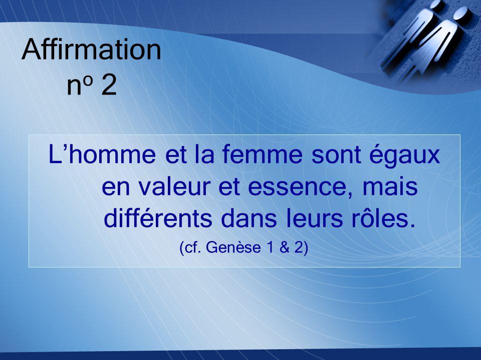 Affirmation no 2 L'homme et la femme sont égaux en valeur et essence, mais différents dans leurs rôles.