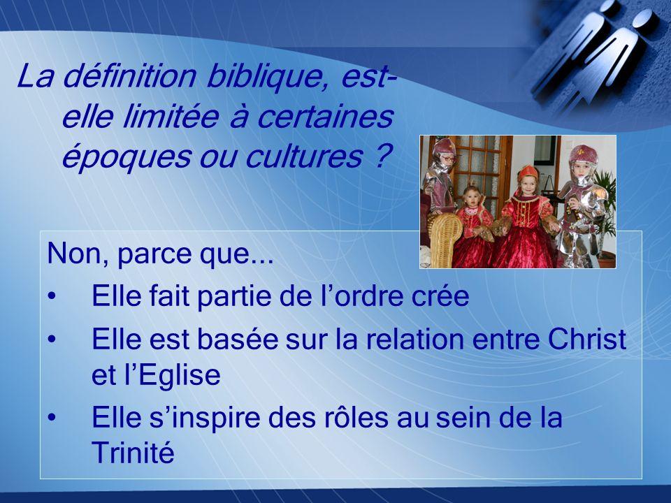 La définition biblique, est-elle limitée à certaines époques ou cultures