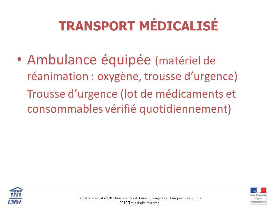 TRANSPORT MÉDICALISÉ Ambulance équipée (matériel de réanimation : oxygène, trousse d'urgence)