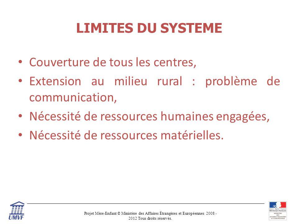 LIMITES DU SYSTEME Couverture de tous les centres, Extension au milieu rural : problème de communication,