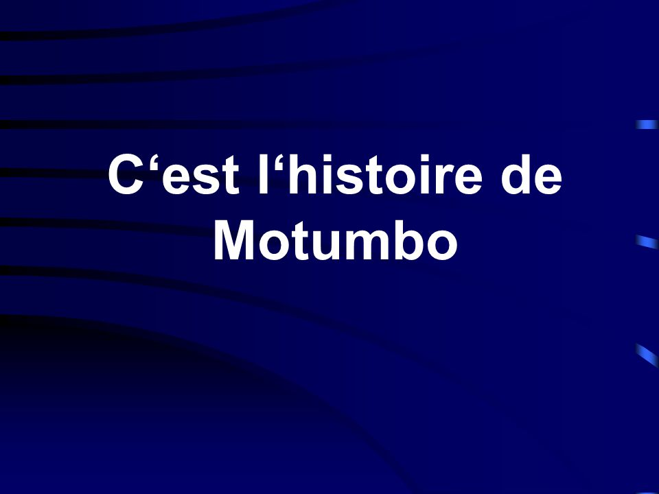 C'est l'histoire de Motumbo