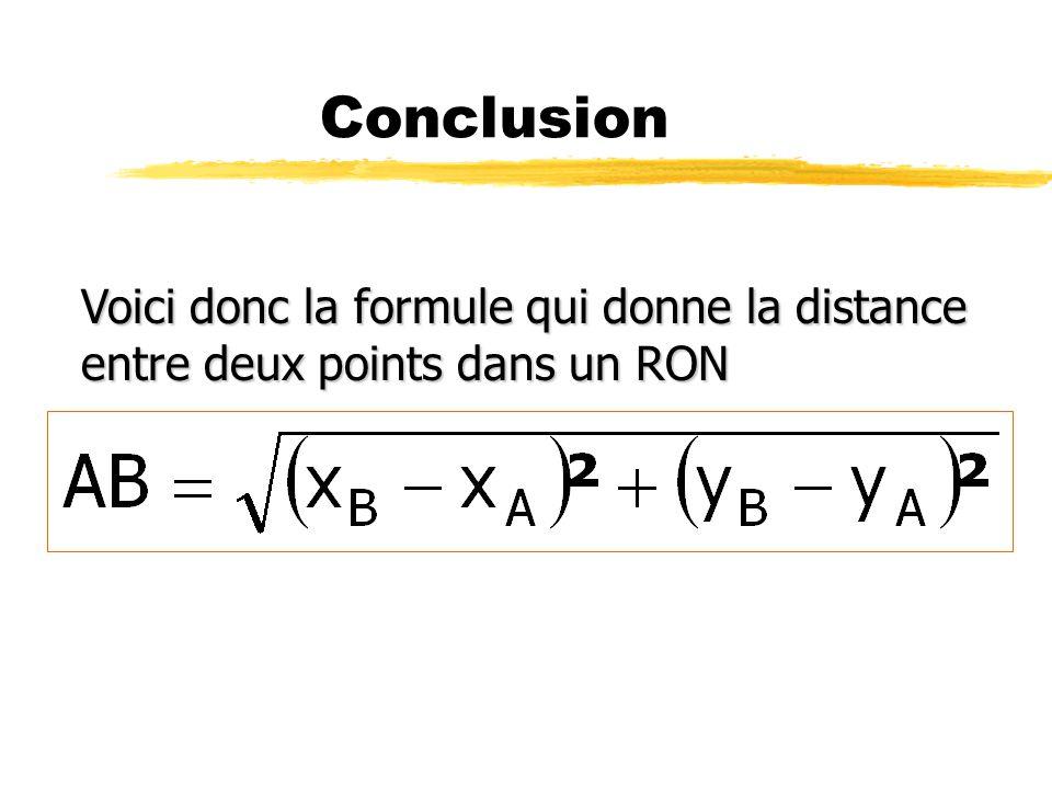 Conclusion Voici donc la formule qui donne la distance