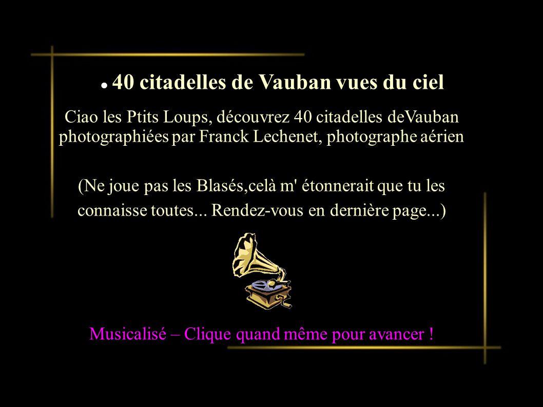 40 citadelles de Vauban vues du ciel