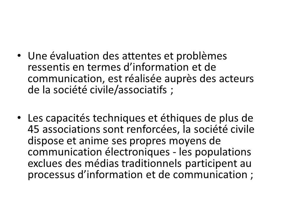 Une évaluation des attentes et problèmes ressentis en termes d'information et de communication, est réalisée auprès des acteurs de la société civile/associatifs ;