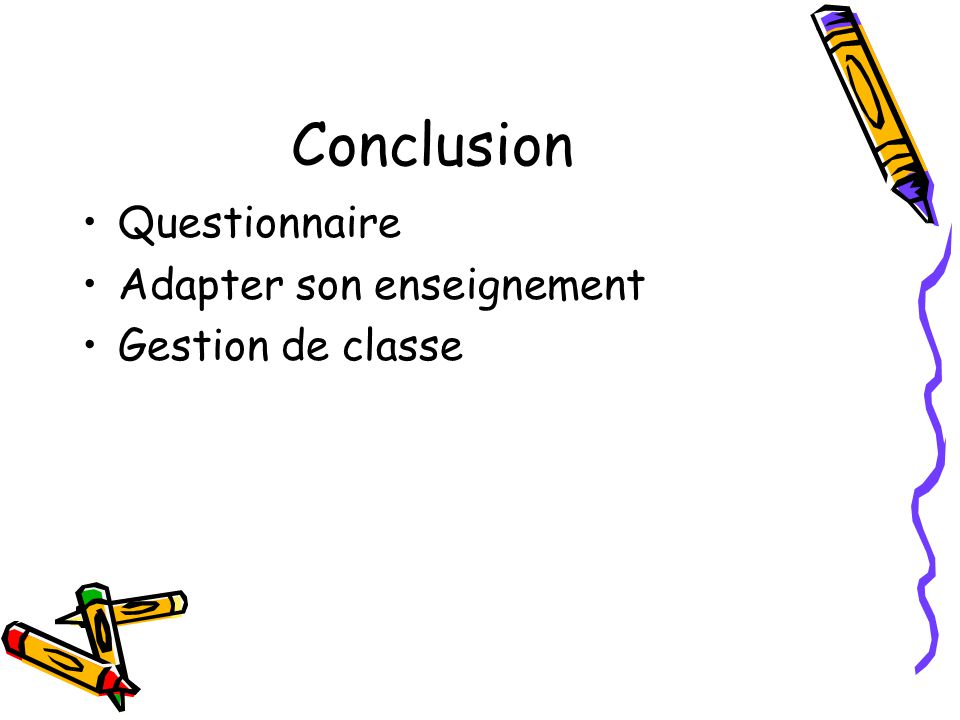 Conclusion Questionnaire Adapter son enseignement Gestion de classe
