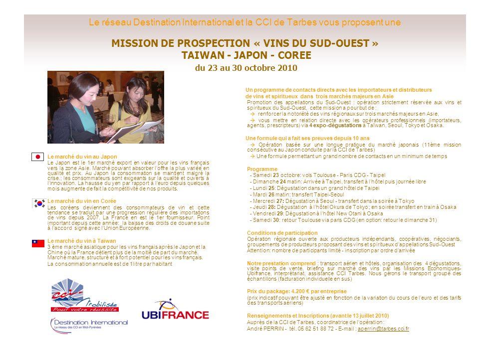 Le réseau Destination International et la CCI de Tarbes vous proposent une MISSION DE PROSPECTION « VINS DU SUD-OUEST » TAIWAN - JAPON - COREE du 23 au 30 octobre 2010