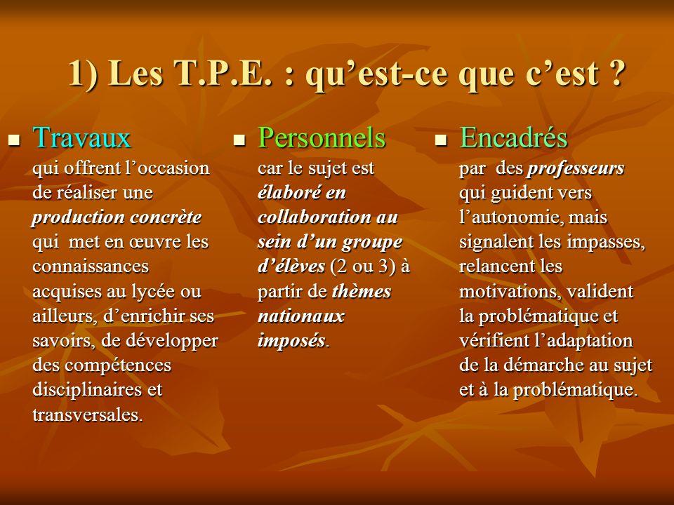1) Les T.P.E. : qu'est-ce que c'est