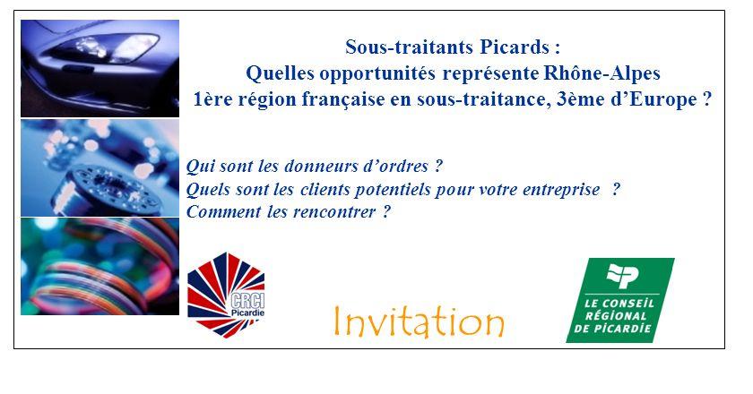 Sous-traitants Picards : Quelles opportunités représente Rhône-Alpes 1ère région française en sous-traitance, 3ème d'Europe