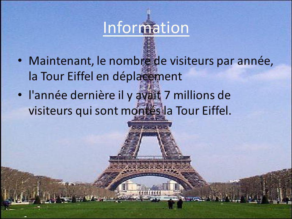 Information Maintenant, le nombre de visiteurs par année, la Tour Eiffel en déplacement.