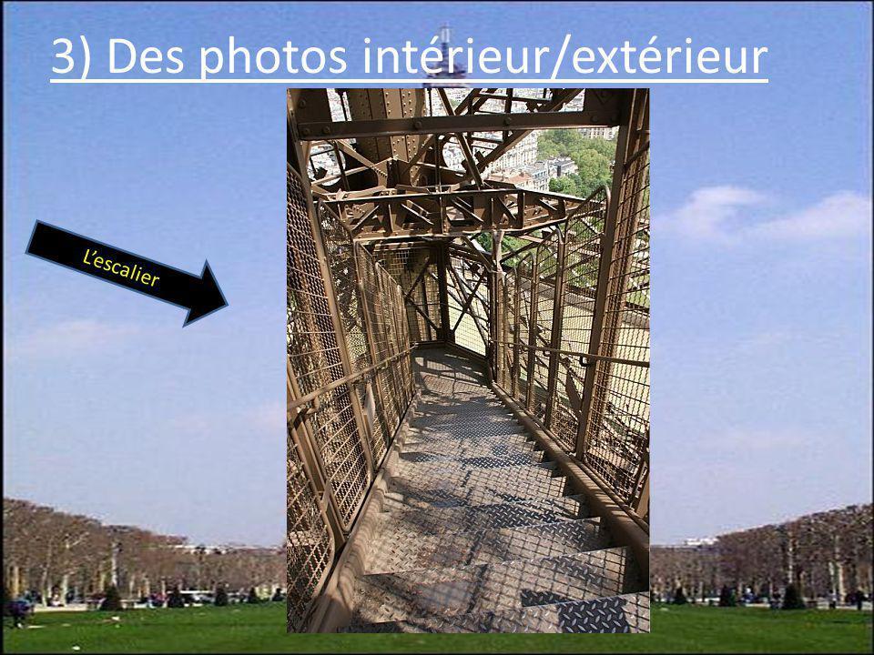 3) Des photos intérieur/extérieur