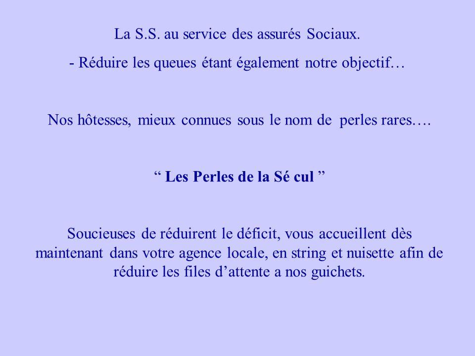 La S.S. au service des assurés Sociaux.