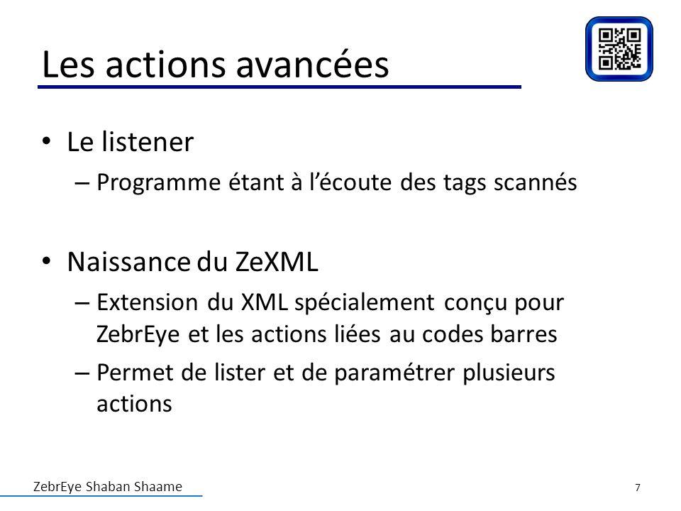 Les actions avancées Le listener Naissance du ZeXML