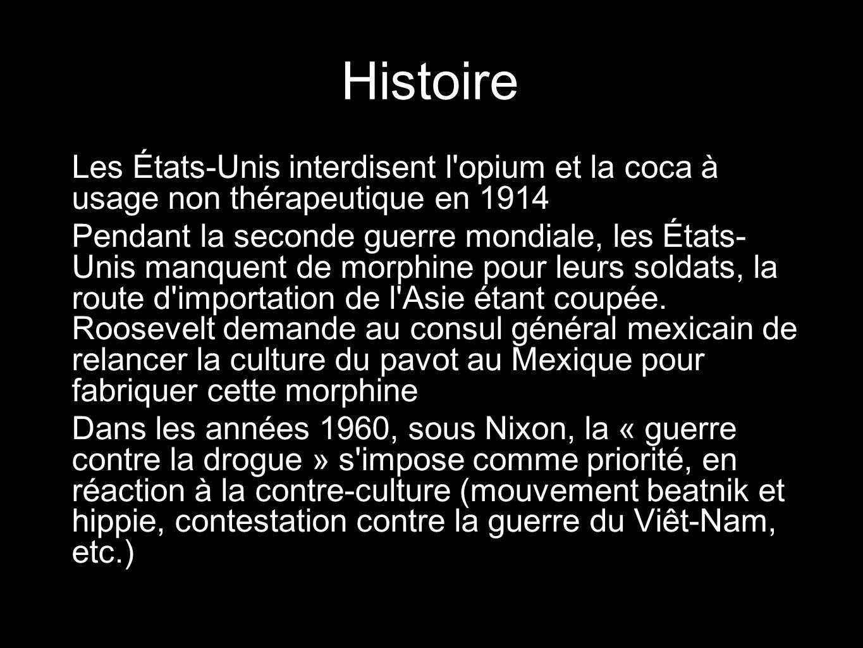 Histoire Les États-Unis interdisent l opium et la coca à usage non thérapeutique en 1914.