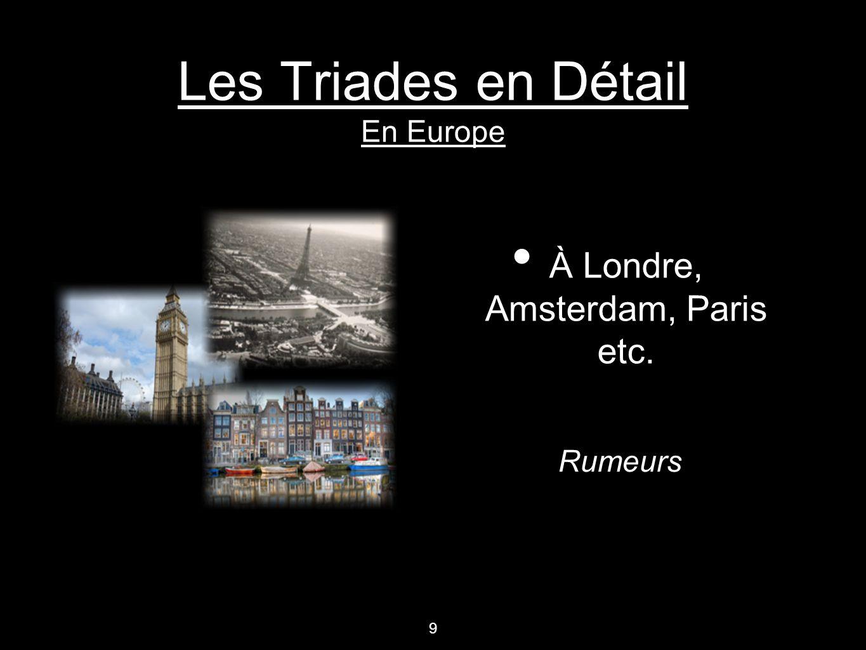 Les Triades en Détail En Europe