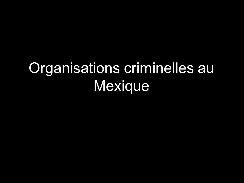 Organisations criminelles au Mexique