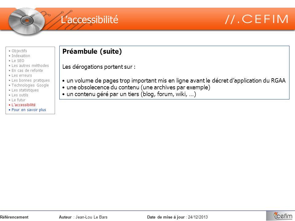 L'accessibilité Préambule (suite) Les dérogations portent sur :