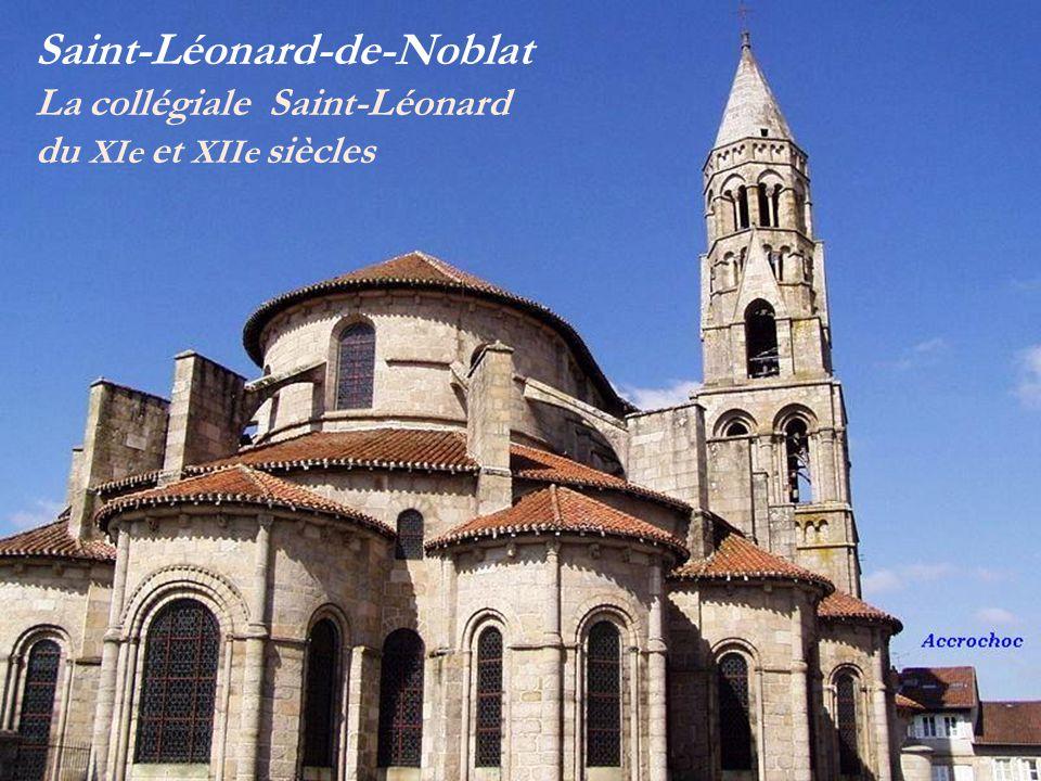 Saint-Léonard-de-Noblat La collégiale Saint-Léonard du XIe et XIIe siècles