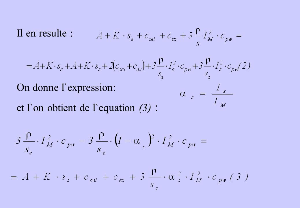 Il en resulte : On donne l`expression: et l`on obtient de l`equation (3) :