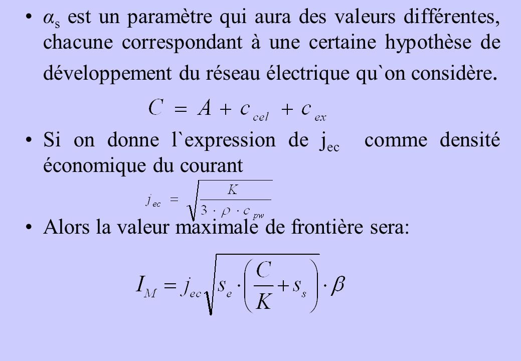 αs est un paramètre qui aura des valeurs différentes, chacune correspondant à une certaine hypothèse de développement du réseau électrique qu`on considère.