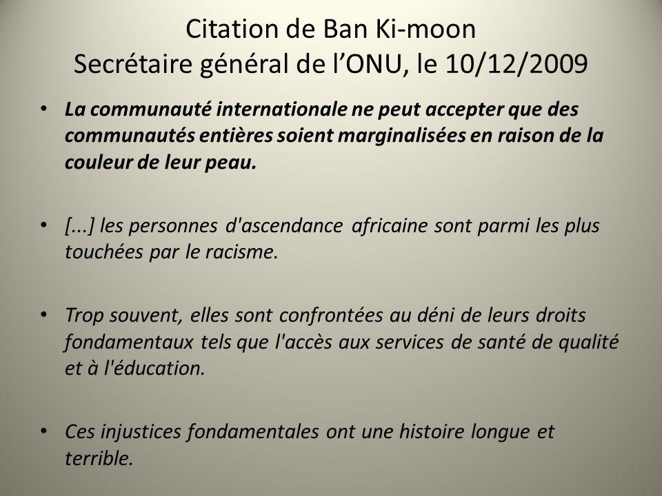 Citation de Ban Ki-moon Secrétaire général de l'ONU, le 10/12/2009