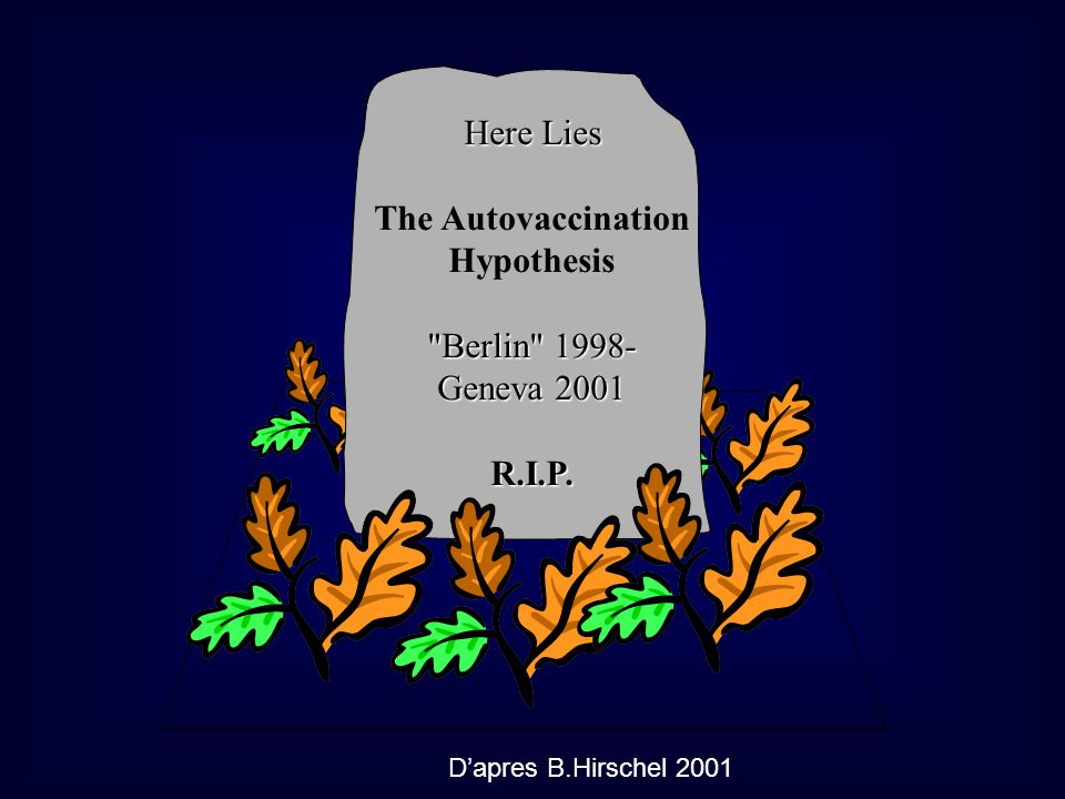 The Autovaccination Hypothesis R.I.P.