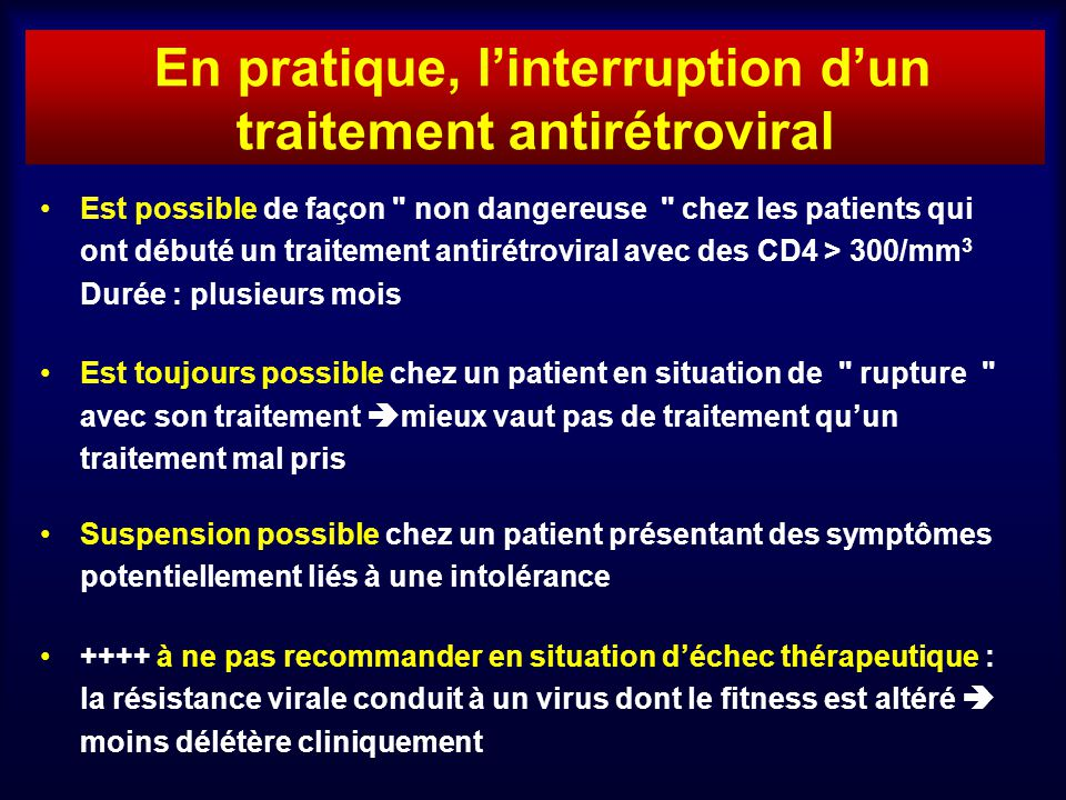 En pratique, l'interruption d'un traitement antirétroviral