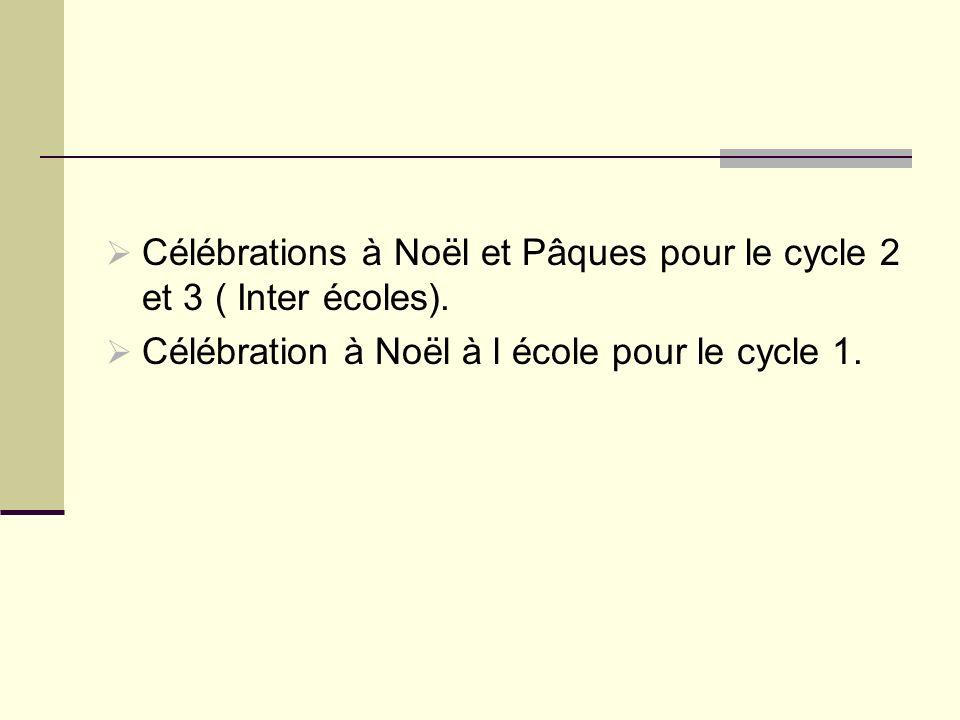 Célébrations à Noël et Pâques pour le cycle 2 et 3 ( Inter écoles).