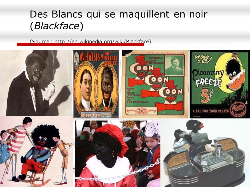 Des Blancs qui se maquillent en noir (Blackface) (Source : http://en