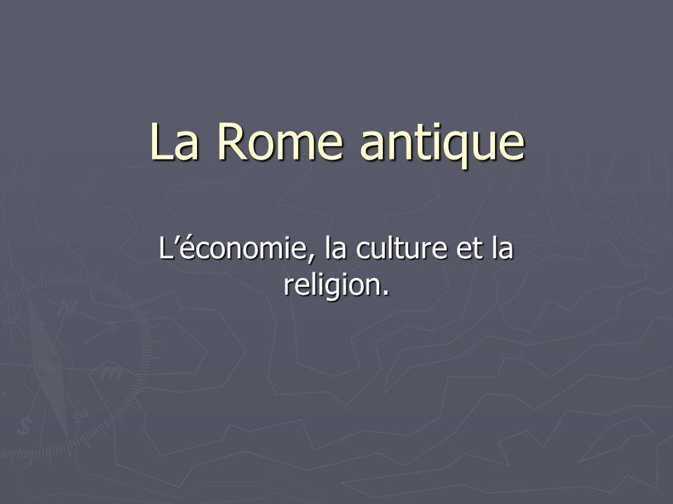 L'économie, la culture et la religion.