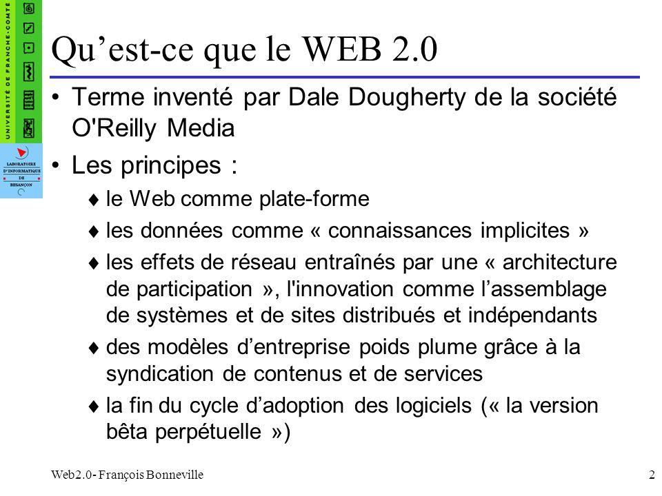 Qu'est-ce que le WEB 2.0 Terme inventé par Dale Dougherty de la société O Reilly Media. Les principes :