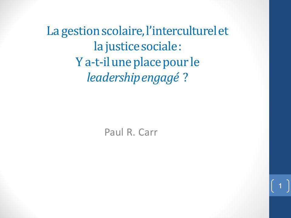 La gestion scolaire, l'interculturel et la justice sociale : Y a-t-il une place pour le leadership engagé