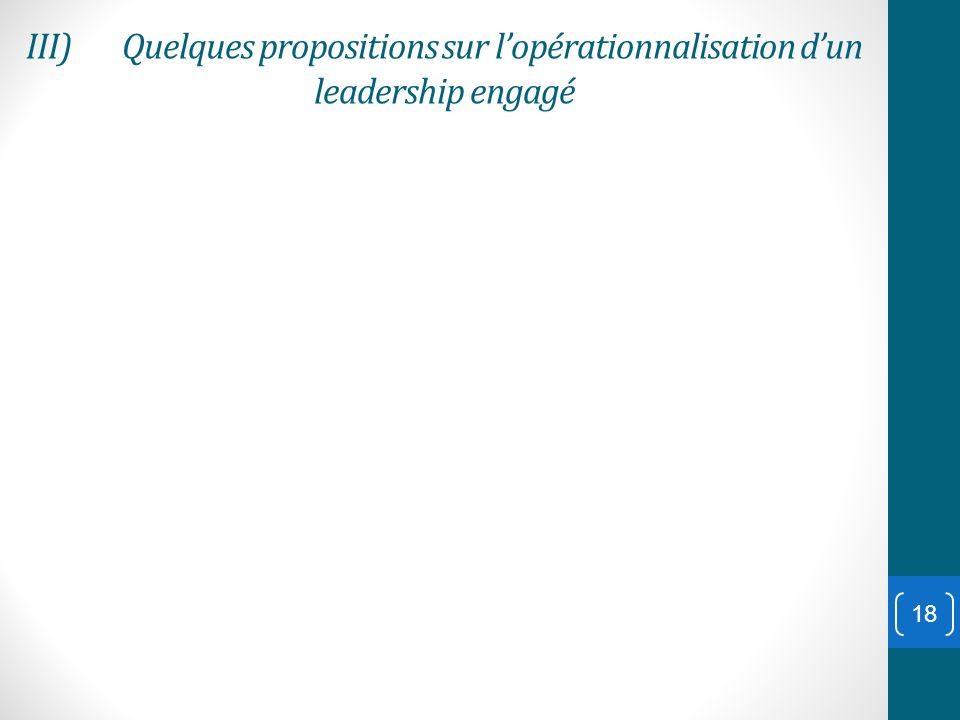 III) Quelques propositions sur l'opérationnalisation d'un leadership engagé