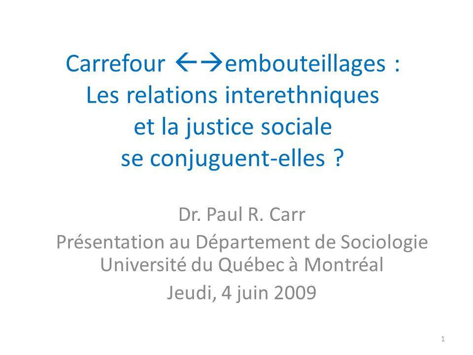Carrefour embouteillages : Les relations interethniques et la justice sociale se conjuguent-elles